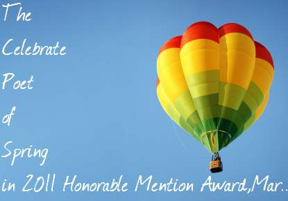 The Celebrate Poet of Spring in 2011 Honorable Mention Award